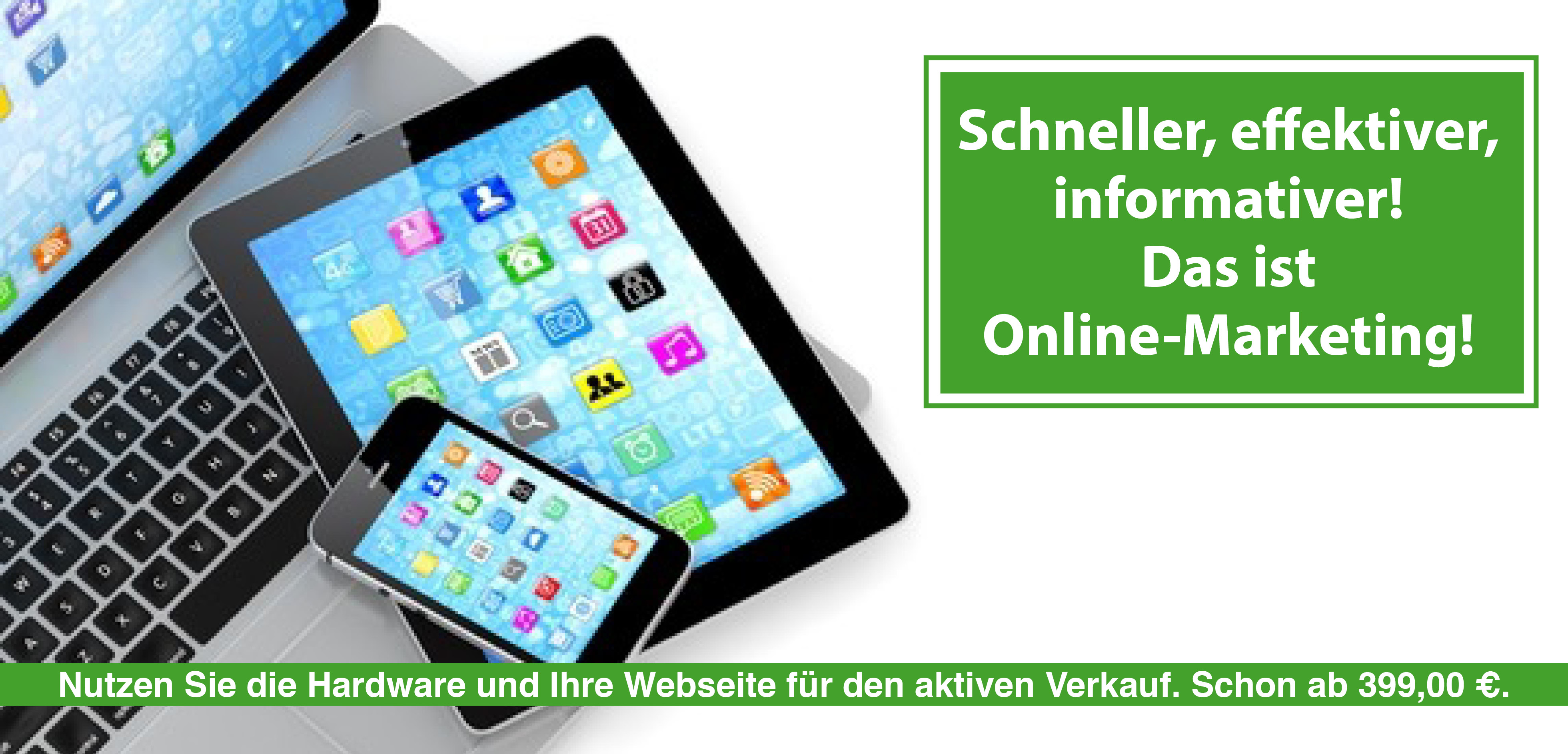 Schneller, effektiver, informativer. Das ist Online-Marketing!